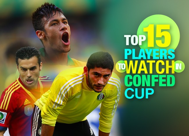 Top 15 Players To Watch In CONFED Cup
