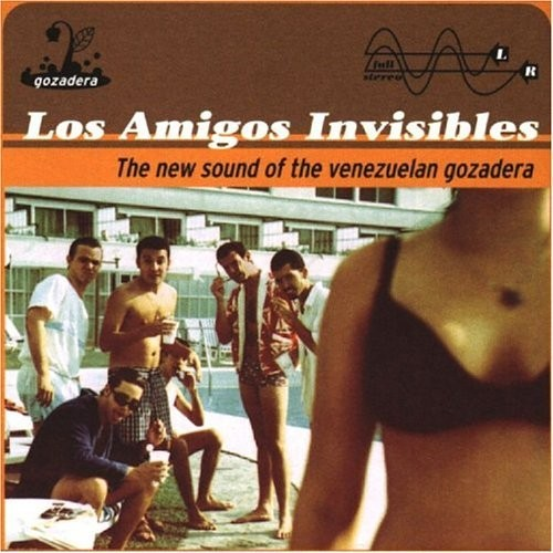 "9. Los Amigos Invisibles ""The New Sound Of Venezuelan Gozadera"""