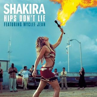 """#2 """"Hips Don't Lie"""" by Shakira Feat. Wyclef Jean"""