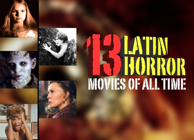 Top 13 Latin Horror Movies Of All Time