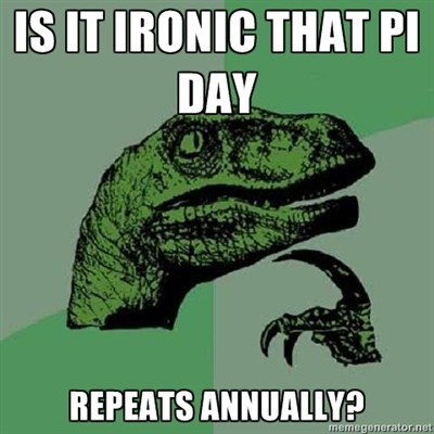 finally in true celebration of today here are some really awful pi