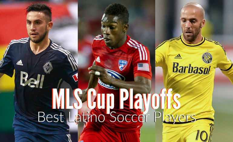 The Top 10 Latino Soccer Players in the MLS Cup Playoffs