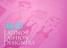 Top 16 Latino Fashion Designers