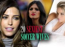 Top 20 Sexiest Soccer Wives
