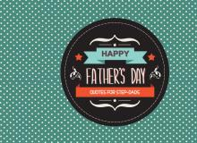 Quotes For Step-dads on Father's Day