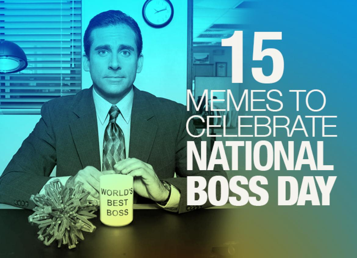 National Bosses Day 2014 15 Memes To Celebrate Or Not Your Boss