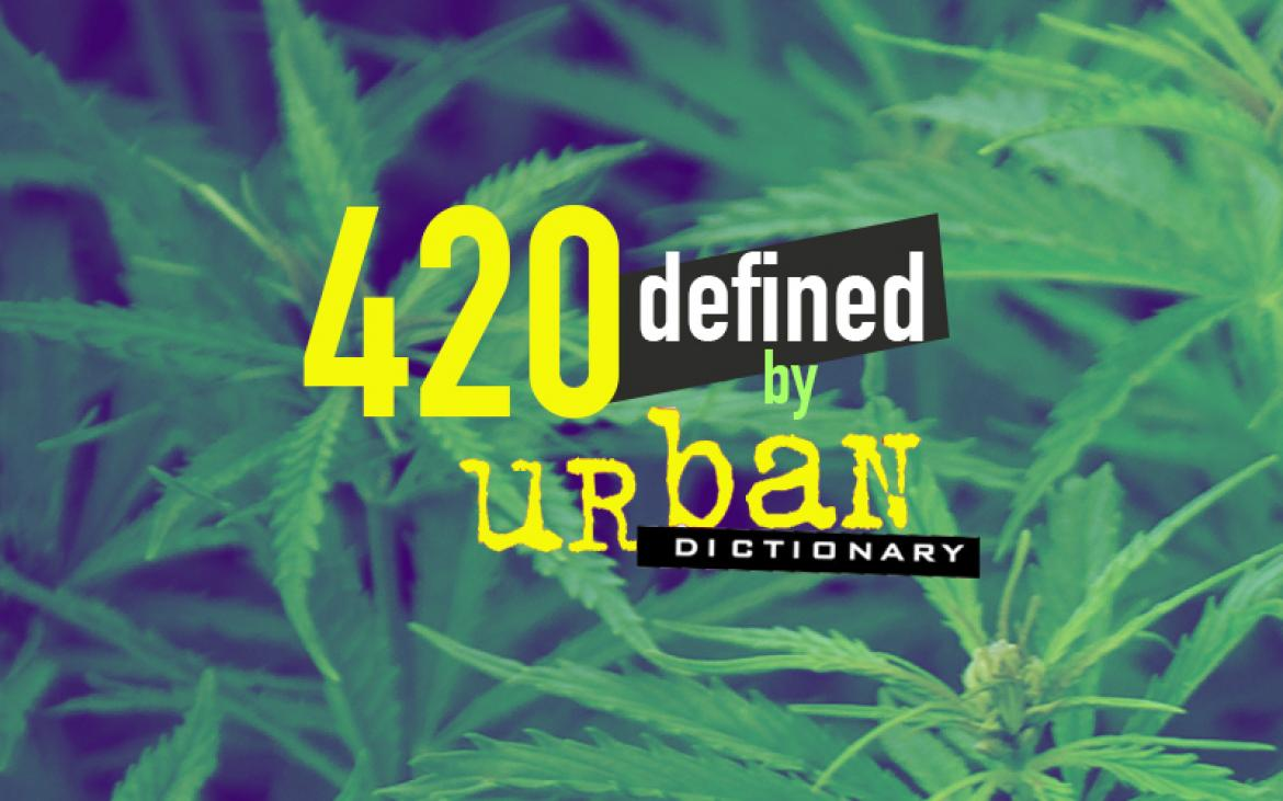 420 Meaning: 17 Ways Urban Dictionary Defines Weed Day - photo#11